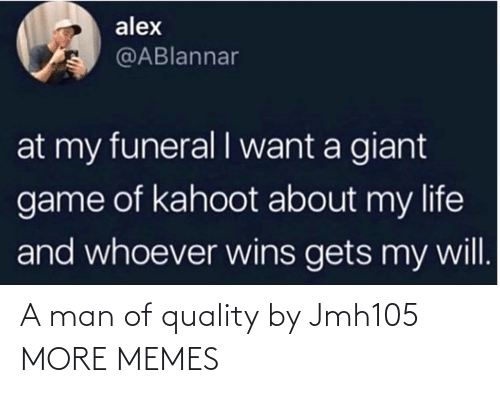 A Man: A man of quality by Jmh105 MORE MEMES