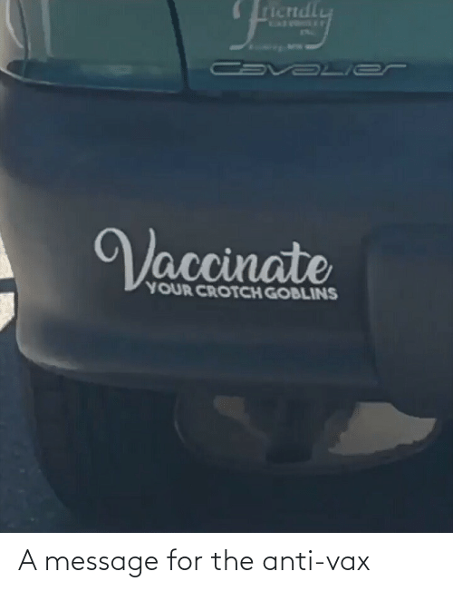 message: A message for the anti-vax