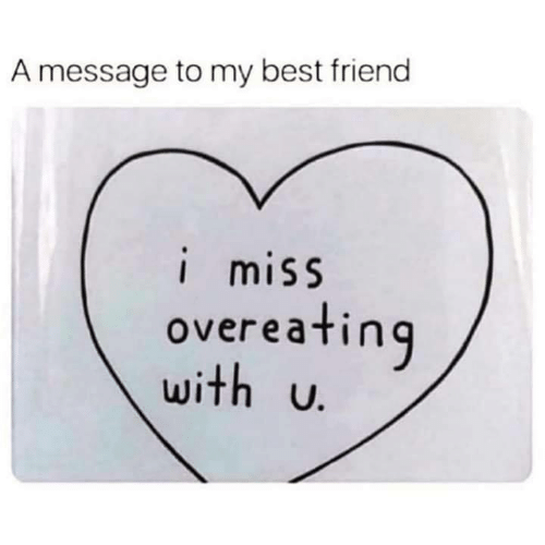 Best Friend, Funny, and Tumblr: A message to my best friend  imiss  overeating  with u.