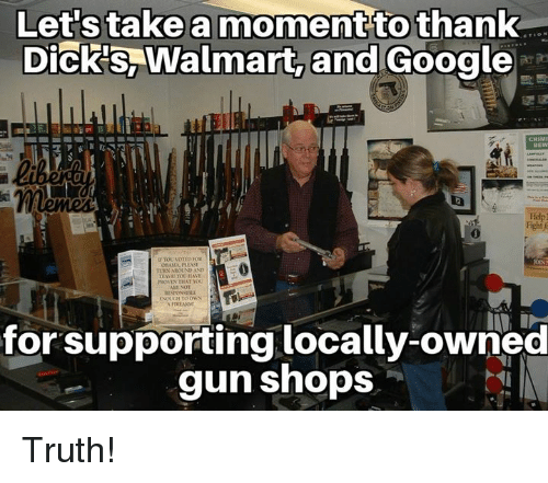 urn: a moment to thank  DiCRS Walmart, and Google  Fight  URN AROUND AND  for supporting locally-owned  gun shops Truth!