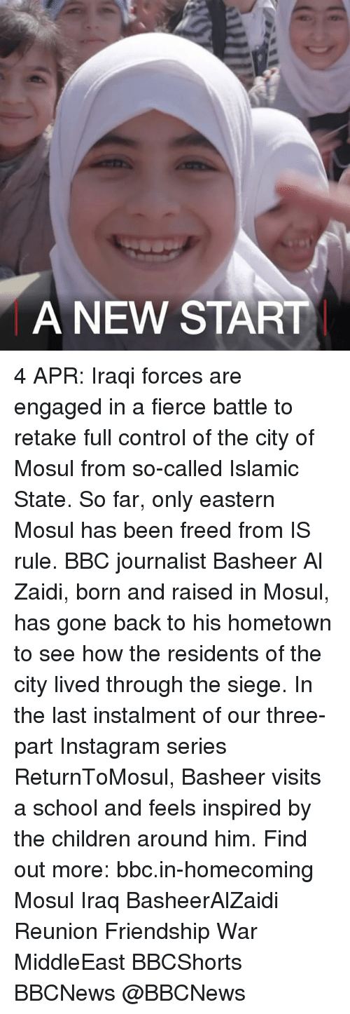 Children, Instagram, and Memes: A NEW START 4 APR: Iraqi forces are engaged in a fierce battle to retake full control of the city of Mosul from so-called Islamic State. So far, only eastern Mosul has been freed from IS rule. BBC journalist Basheer Al Zaidi, born and raised in Mosul, has gone back to his hometown to see how the residents of the city lived through the siege. In the last instalment of our three-part Instagram series ReturnToMosul, Basheer visits a school and feels inspired by the children around him. Find out more: bbc.in-homecoming Mosul Iraq BasheerAlZaidi Reunion Friendship War MiddleEast BBCShorts BBCNews @BBCNews