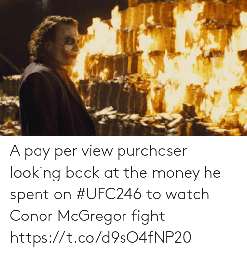 looking: A pay per view purchaser looking back at the money he spent on #UFC246 to watch Conor McGregor fight https://t.co/d9sO4fNP20