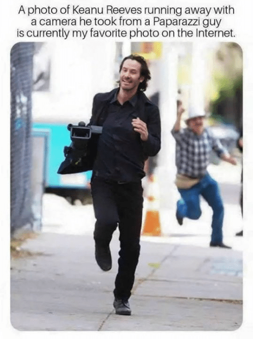 Internet, Memes, and Camera: A photo of Keanu Reeves running away with  a camera he took from a Paparazzi guy  is currently my favorite photo on the Internet.