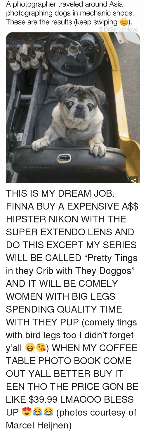 "Be Like, Bless Up, and Dogs: A photographer traveled around Asia  photographing dogs in mechanic shops.  These are the results (keep swiping).  @DrSmashlove THIS IS MY DREAM JOB. FINNA BUY A EXPENSIVE A$$ HIPSTER NIKON WITH THE SUPER EXTENDO LENS AND DO THIS EXCEPT MY SERIES WILL BE CALLED ""Pretty Tings in they Crib with They Doggos"" AND IT WILL BE COMELY WOMEN WITH BIG LEGS SPENDING QUALITY TIME WITH THEY PUP (comely tings with bird legs too I didn't forget y'all 😆😘) WHEN MY COFFEE TABLE PHOTO BOOK COME OUT YALL BETTER BUY IT EEN THO THE PRICE GON BE LIKE $39.99 LMAOOO BLESS UP 😍😂😂 (photos courtesy of Marcel Heijnen)"