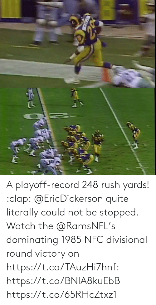 Rush: A playoff-record 248 rush yards! :clap:  @EricDickerson quite literally could not be stopped.  Watch the @RamsNFL's dominating 1985 NFC divisional round victory on https://t.co/TAuzHi7hnf: https://t.co/BNlA8kuEbB https://t.co/65RHcZtxz1