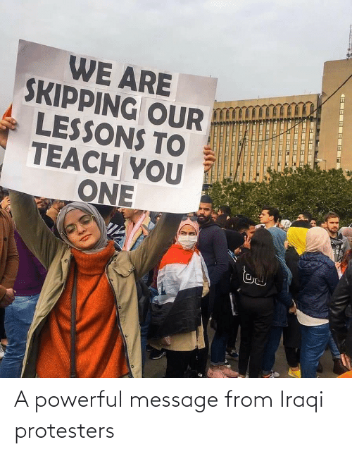 Iraqi: A powerful message from Iraqi protesters