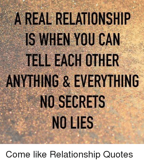 A REAL RELATIONSHIP IS WHEN YOU CAN TELL EACH OTHER NO ...