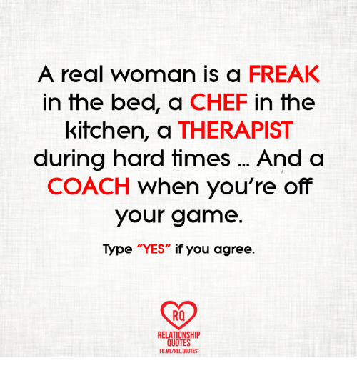 A Real Woman Is A Freak In The Bed A Chef In The Kitchen A Therapist