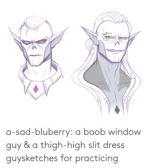 Tumblr, Blog, and Dress: a-sad-bluberry:  a boob window guy & a thigh-high slit dress guysketches for practicing