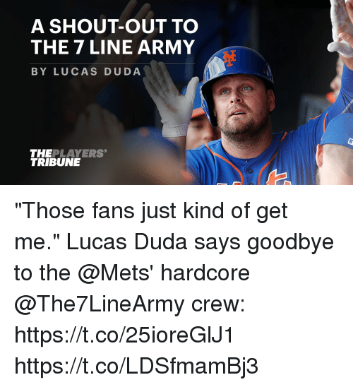 "Memes, Army, and Mets: A SHOUT-OUT TO  THE 7 LINE ARMY  BY LUCAS DUDA  THEPLAYERS  TRIBUNE ""Those fans just kind of get me.""  Lucas Duda says goodbye to the @Mets' hardcore @The7LineArmy crew: https://t.co/25ioreGlJ1 https://t.co/LDSfmamBj3"