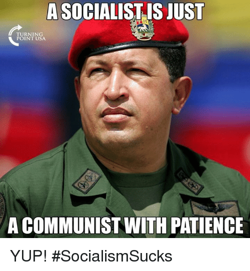 Memes, Patience, and Communist: A SOCIALIST IS JUST  RNING  POINT USA  A COMMUNIST WITH PATIENCE YUP! #SocialismSucks