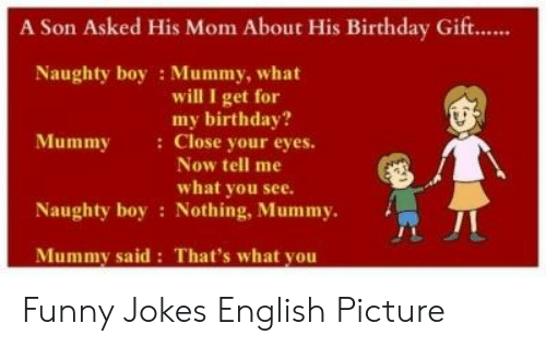 Birthday Funny And Jokes A Son Asked His Mom About