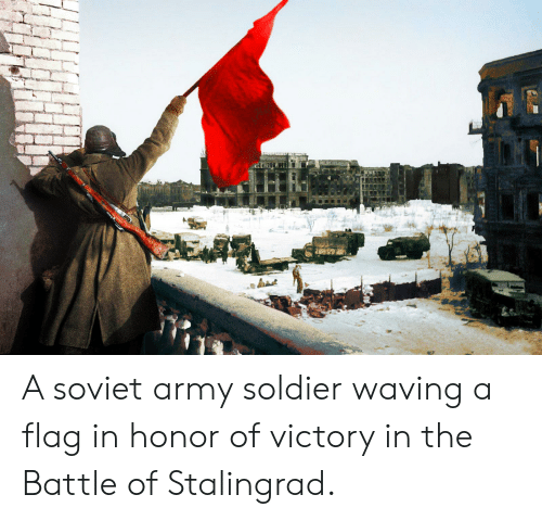 Army, Soviet, and Stalingrad: A soviet army soldier waving a flag in honor of victory in the Battle of Stalingrad.