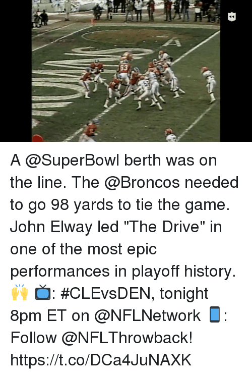 """Memes, The Game, and Broncos: A @SuperBowl berth was on the line. The @Broncos needed to go 98 yards to tie the game.  John Elway led """"The Drive"""" in one of the most epic performances in playoff history. 🙌  📺: #CLEvsDEN, tonight 8pm ET on @NFLNetwork 📱: Follow @NFLThrowback! https://t.co/DCa4JuNAXK"""