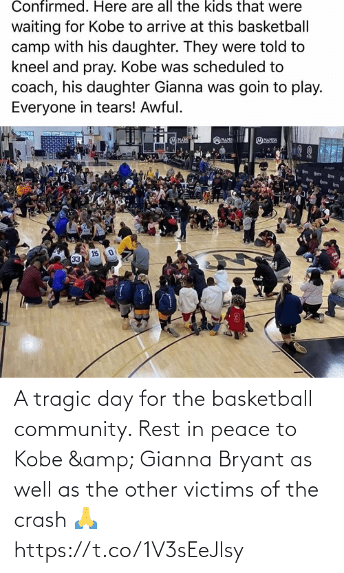 community: A tragic day for the basketball community. Rest in peace to Kobe & Gianna Bryant as well as the other victims of the crash 🙏 https://t.co/1V3sEeJlsy
