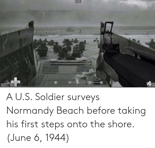 Beach, Soldier, and Normandy: A U.S. Soldier surveys Normandy Beach before taking his first steps onto the shore. (June 6, 1944)