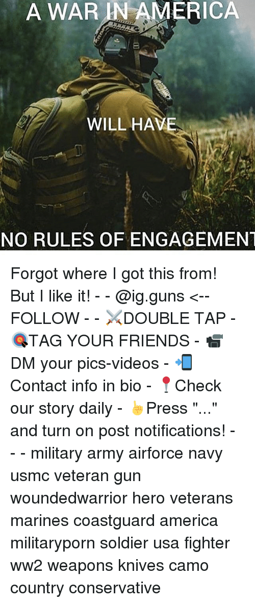 """America, Friends, and Guns: A WAR AN AMERICA  WILL HAVE  NO RULES OF ENGAGEMENT Forgot where I got this from! But I like it! - - @ig.guns <--FOLLOW - - ⚔️DOUBLE TAP - 🎯TAG YOUR FRIENDS - 📹DM your pics-videos - 📲Contact info in bio - 📍Check our story daily - ☝️Press """"..."""" and turn on post notifications! - - - military army airforce navy usmc veteran gun woundedwarrior hero veterans marines coastguard america militaryporn soldier usa fighter ww2 weapons knives camo country conservative"""