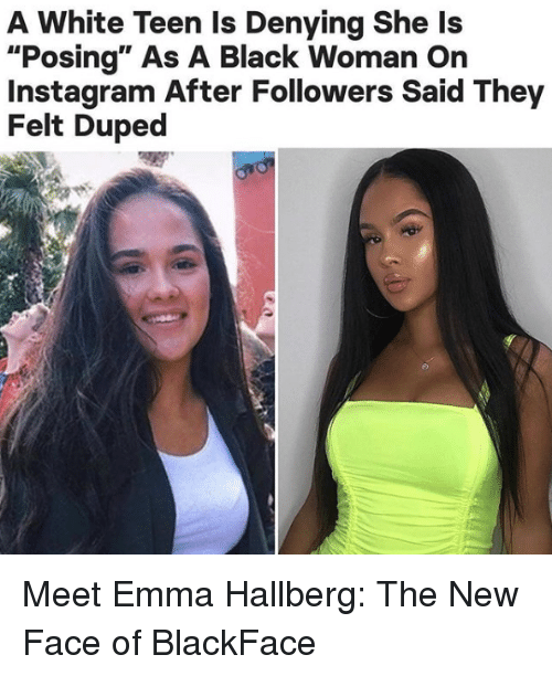 """Instagram, Target, and Black: A White Teen Is Denying She Is  """"Posing"""" As A Black Woman On  Instagram After Followers Said They  Felt Duped MeetEmma Hallberg: The New Face of BlackFace"""