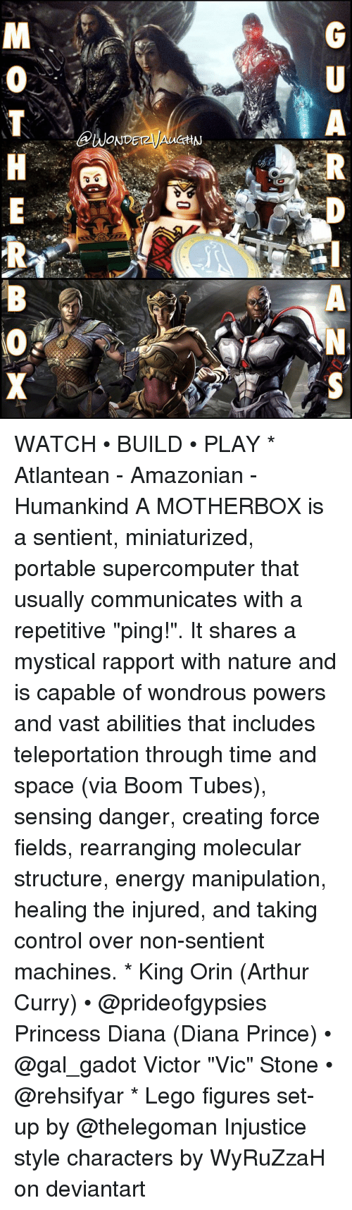 "figuratively: A  @WONDETzyAUCHN  GU  RP-ANS  MOTH E  RB (O X WATCH • BUILD • PLAY * Atlantean - Amazonian - Humankind A MOTHERBOX is a sentient, miniaturized, portable supercomputer that usually communicates with a repetitive ""ping!"". It shares a mystical rapport with nature and is capable of wondrous powers and vast abilities that includes teleportation through time and space (via Boom Tubes), sensing danger, creating force fields, rearranging molecular structure, energy manipulation, healing the injured, and taking control over non-sentient machines. * King Orin (Arthur Curry) • @prideofgypsies Princess Diana (Diana Prince) • @gal_gadot Victor ""Vic"" Stone • @rehsifyar * Lego figures set-up by @thelegoman Injustice style characters by WyRuZzaH on deviantart"