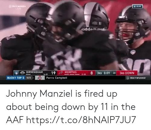 campbell: AAF  idden  BIRMINGHAM 14-21 19  f+ MEMPHIS  8 3RD 8:09 30 3RD DOWN  BUCKY TOP 5 WR  Parris Campbell Johnny Manziel is fired up about being down by 11 in the AAF https://t.co/8hNAIP7JU7