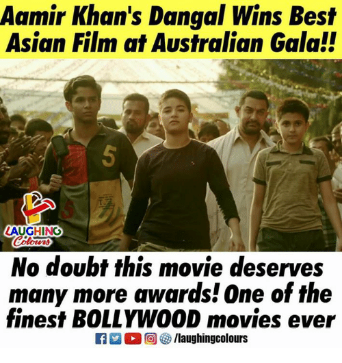 Asian, Movies, and Best: Aamir Khan's Dangal Wins Best  Asian Film at Australian Galal!  LAUGHING  No doubt this movie deserves  many more awards! One of the  finest BOLLYWOOD movies e  R M。回參/laughingcolours