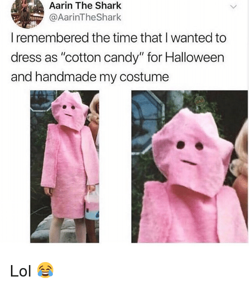 "Candy, Halloween, and Lol: Aarin The Shark  @AarinTheShark  I remembered the time that I wanted to  dress as ""cotton candy"" for Halloween  and handmade my costume Lol 😂"