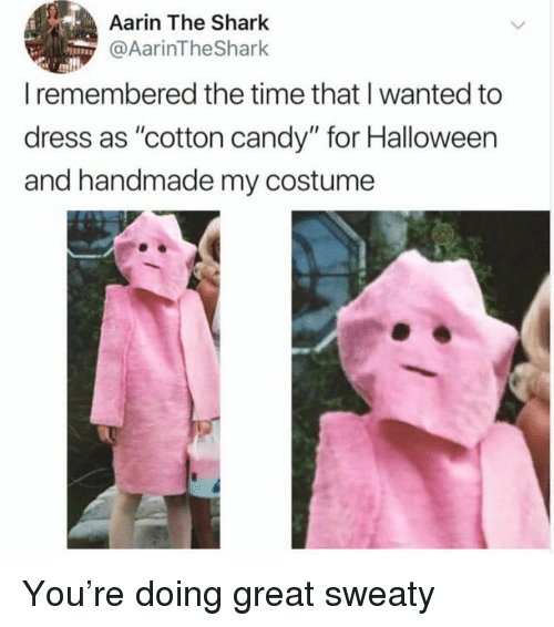 "Candy, Funny, and Halloween: Aarin The Shark  rinlheShar  I remembered the time that I wanted to  dress as ""cotton candy"" for Halloween  and handmade my costume You're doing great sweaty"