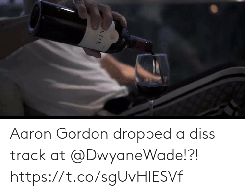 Dropped: Aaron Gordon dropped a diss track at @DwyaneWade!?!  https://t.co/sgUvHIESVf