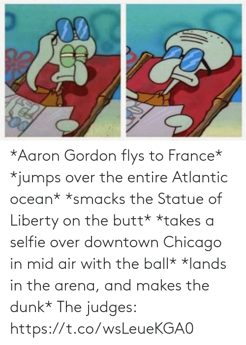 Judges: *Aaron Gordon flys to France*  *jumps over the entire Atlantic ocean*  *smacks the Statue of Liberty on the butt* *takes a selfie over downtown Chicago in mid air with the ball*  *lands in the arena, and makes the dunk*  The judges: https://t.co/wsLeueKGA0