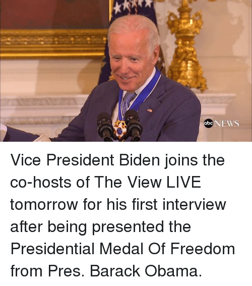 Medal Of Freedom: abc Vice President Biden joins the co-hosts of The View LIVE tomorrow for his first interview after being presented the Presidential Medal Of Freedom from Pres. Barack Obama.