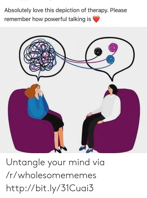 Love, Http, and Powerful: Absolutely love this depiction of therapy. Please  remember how powerful talking is Untangle your mind via /r/wholesomememes http://bit.ly/31Cuai3