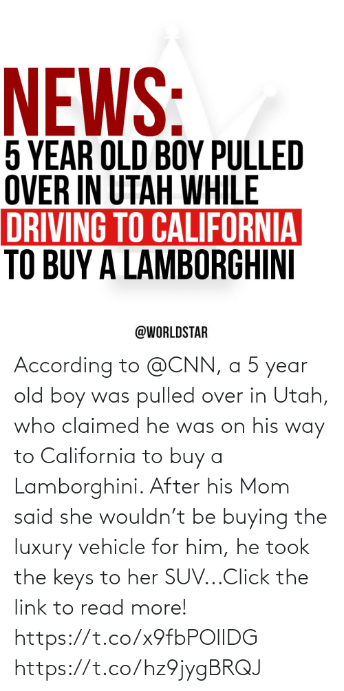 Buy: According to @CNN, a 5 year old boy was pulled over in Utah, who claimed he was on his way to California to buy a Lamborghini. After his Mom said she wouldn't be buying the luxury vehicle for him, he took the keys to her SUV...Click the link to read more! https://t.co/x9fbPOllDG https://t.co/hz9jygBRQJ