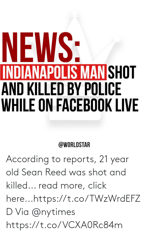 According: According to reports, 21 year old Sean Reed was shot and killed... read more, click here...https://t.co/TWzWrdEFZD Via @nytimes https://t.co/VCXA0Rc84m