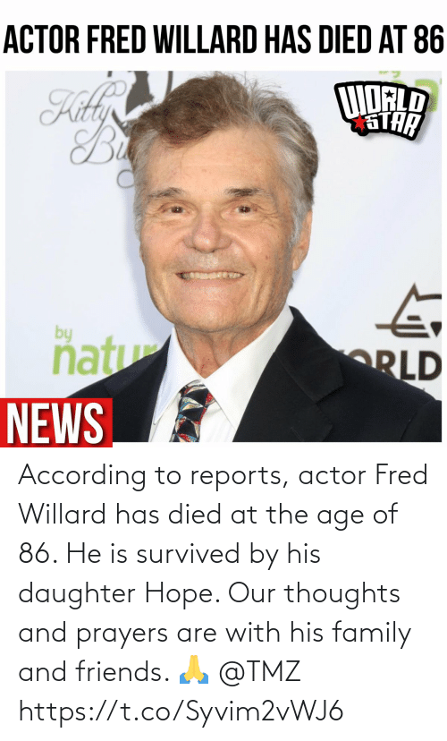 tmz: According to reports, actor Fred Willard has died at the age of 86. He is survived by his daughter Hope. Our thoughts and prayers are with his family and friends. 🙏 @TMZ https://t.co/Syvim2vWJ6