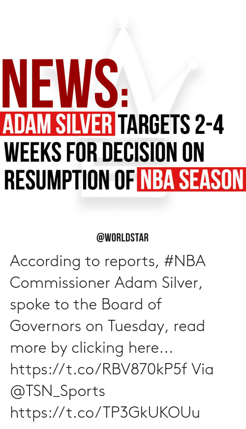 According: According to reports, #NBA Commissioner Adam Silver, spoke to the Board of Governors on Tuesday, read more by clicking here... https://t.co/RBV870kP5f Via @TSN_Sports https://t.co/TP3GkUKOUu