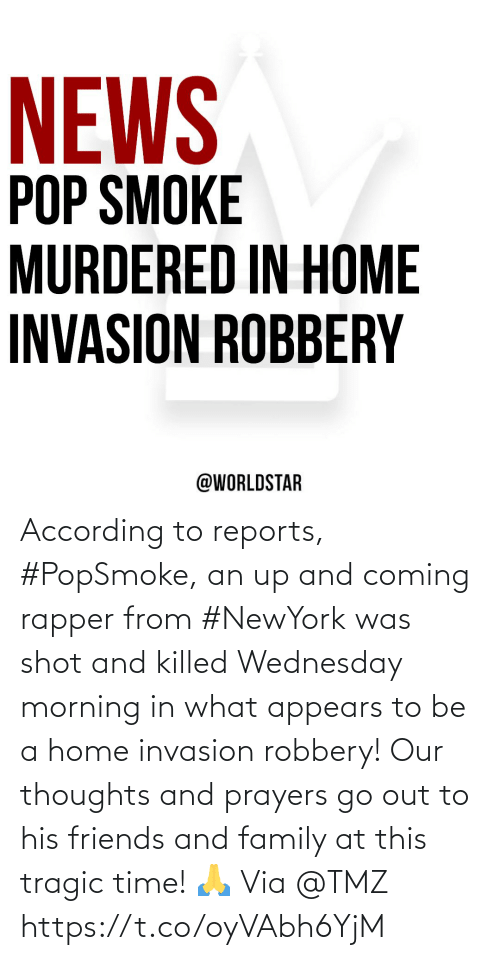 Wednesday: According to reports, #PopSmoke, an up and coming rapper from #NewYork was shot and killed Wednesday morning in what appears to be a home invasion robbery!  Our thoughts and prayers go out to his friends and family at this tragic time! 🙏 Via @TMZ https://t.co/oyVAbh6YjM