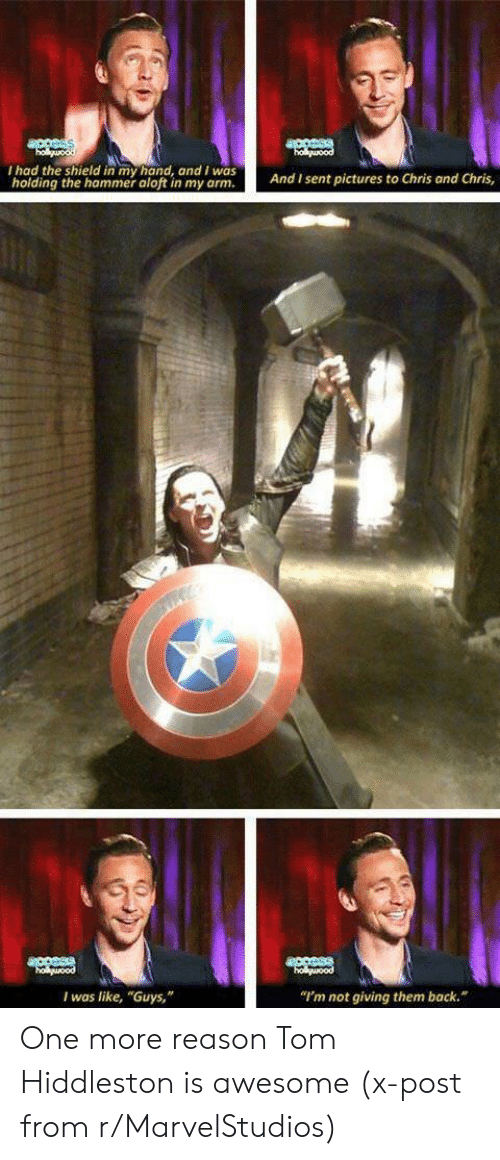 "The Shield: acesss  holguood  ouood  I had the shield in my hand, and I was  holding the hammer aloft in my arm.  And I sent pictures to Chris and Chris,  access  holuood  holuood  ""I'm not giving them back.  I was like, ""Guys,"" One more reason Tom Hiddleston is awesome (x-post from r/MarvelStudios)"
