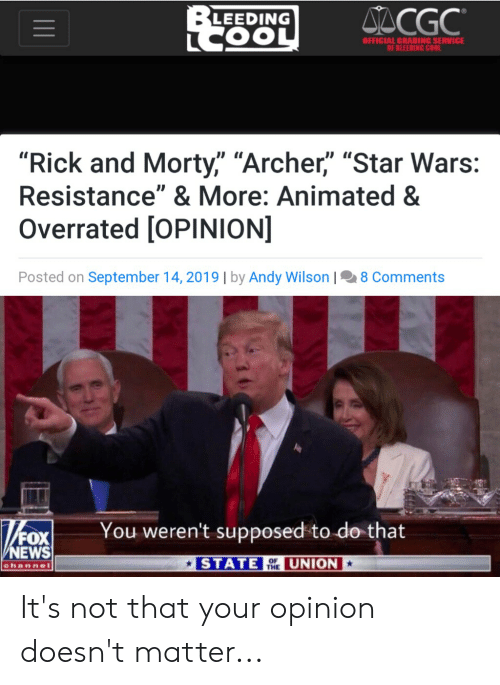 """News, Reddit, and Rick and Morty: ACGC  BLEEDING  LCOOL  OFFICIAL GRADING SERVICE  OF BLEEDING COOL  """"Rick and Morty,"""" """"Archer,"""" """"Star Wars:  Resistance"""" & More: Animated &  Overrated [OPINION]  Posted on September 14, 2019 