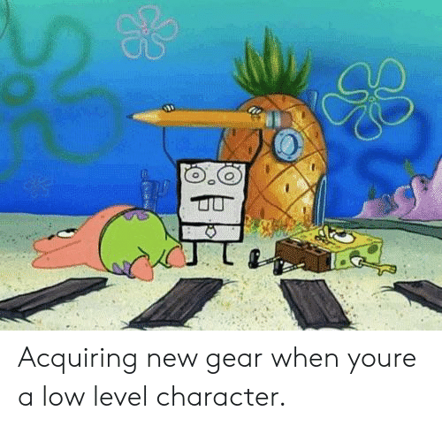 Character, New, and You: Acquiring new gear when youre a low level character.