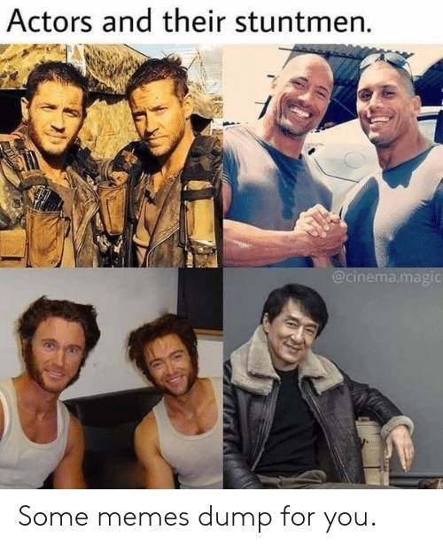 Some Memes: Actors and their stuntmen.  @cinema.magic Some memes dump for you.
