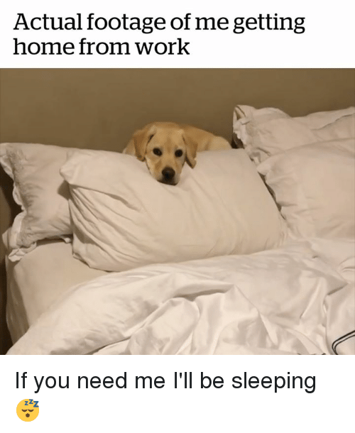 Work, Home, and Sleeping: Actual footage of me gettingg  home from work If you need me I'll be sleeping 😴