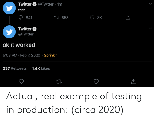 example: Actual, real example of testing in production: (circa 2020)