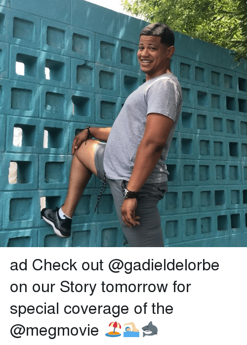 Tomorrow, Relatable, and Check: ad Check out @gadieldelorbe on our Story tomorrow for special coverage of the @megmovie 🏖🏊🏼♂️🦈