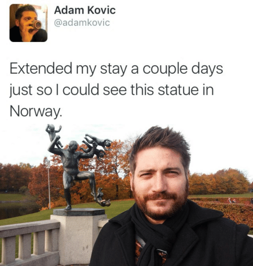 Norway, Adam, and Stay: Adam Kovic  @adamkovic  Extended my stay a couple days  just so l could see this statue in  Norway