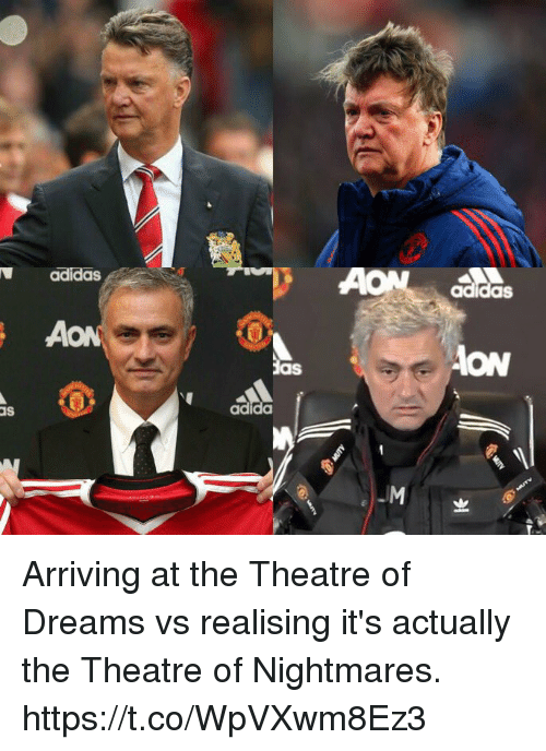 Adidas, Soccer, and Dreams: adidas  adidas  HON  as  as  adida Arriving at the Theatre of Dreams vs realising it's actually the Theatre of Nightmares. https://t.co/WpVXwm8Ez3