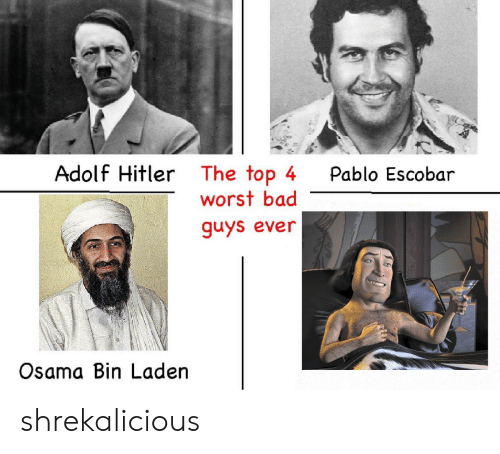 Adolf Hitler The Top 4 Worst Bad Pablo Escobar Guys Ever