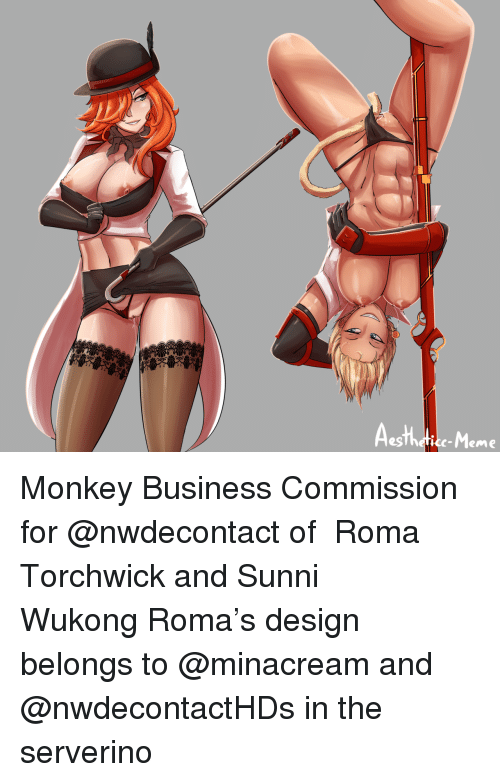 Gg, Meme, and Target: Aesthdtice-Meme Monkey BusinessCommission for @nwdecontact of Roma Torchwick and Sunni WukongRoma's design belongs to @minacreamand @nwdecontactHDs in the serverino