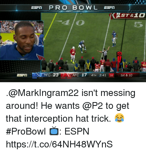 Espn, Memes, and 🤖: AFC 17 4TH 3:41 38 1st & 10 .@MarkIngram22 isn't messing around!  He wants @P2 to get that interception hat trick. 😂 #ProBowl  📺: ESPN https://t.co/64NH48WYnS