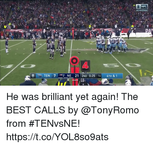 Memes, Best, and Brilliant: AFC DIVISIONAL  Gl  4 He was brilliant yet again!  The BEST CALLS by @TonyRomo from #TENvsNE! https://t.co/YOL8so9ats