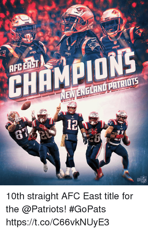New England Patriots: AFC ERST  CHEMPIONS  NEW/ENGLAND PATRIOTS  6  12  CO  NFL 10th straight AFC East title for the @Patriots! #GoPats https://t.co/C66vkNUyE3